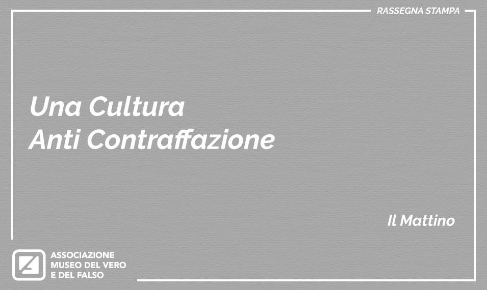 Una Cultura Anti Contraffazione | Museo del Vero e del Falso