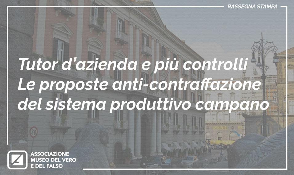 Le proposte anti-contraffazione del sistema produttivo campano